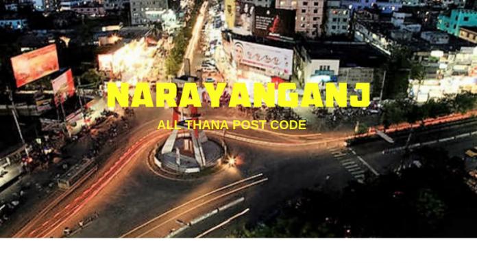 Narayanganj District – All Thana or Upazila Postcode or Zip Code
