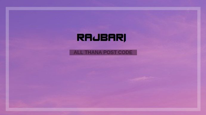 Rajbari District – All Thana or Upazila Postcode or Zip Code