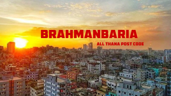 Brahmanbaria District – All Thana or Upazila Postcode or Zip Code